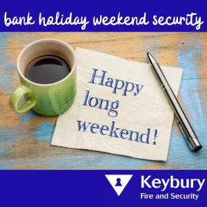 bank holiday weekend security